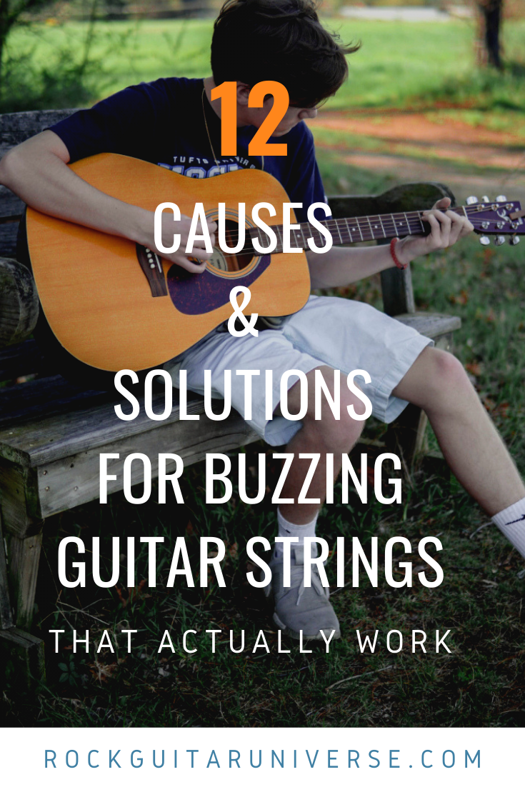 12 Causes Solutions For Buzzing Guitar Strings That Actually Work Guitar Strings Guitar Guitar Lessons