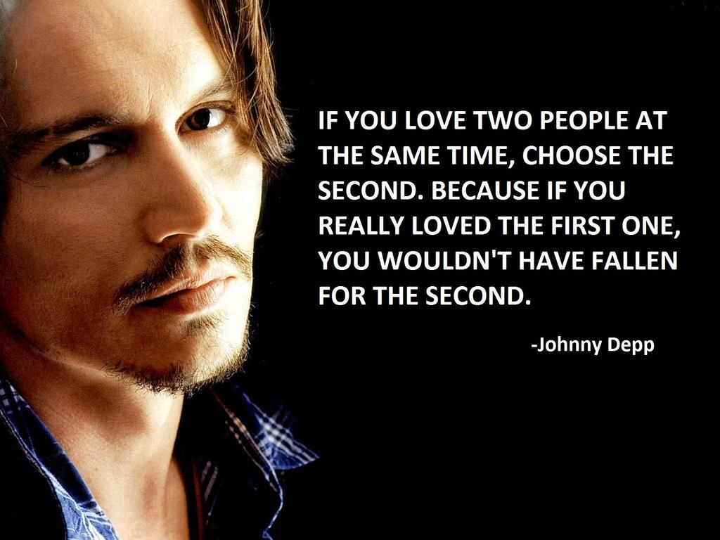 If you love two people at the same time #quote  Johnny depp