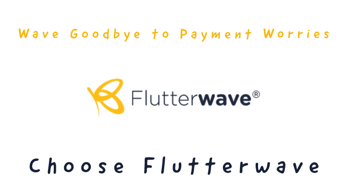 Wave Payment Worries Goodbye Choose Flutterwave Human Security Business Continuity Planning Business Funding