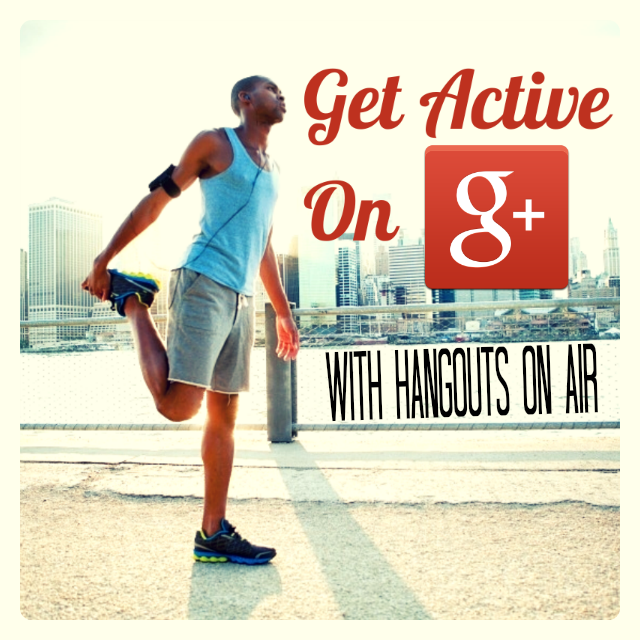 Get Active on Google Plus with Hangouts on Air via Ileane