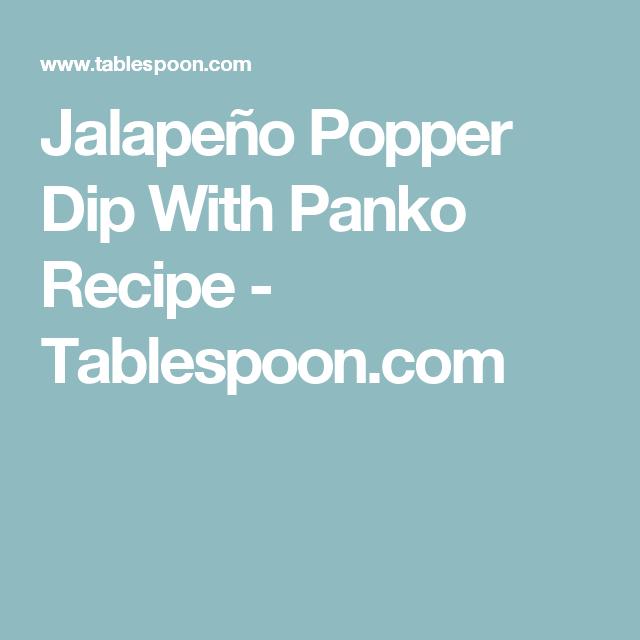 Jalapeño Popper Dip With Panko Recipe - Tablespoon.com