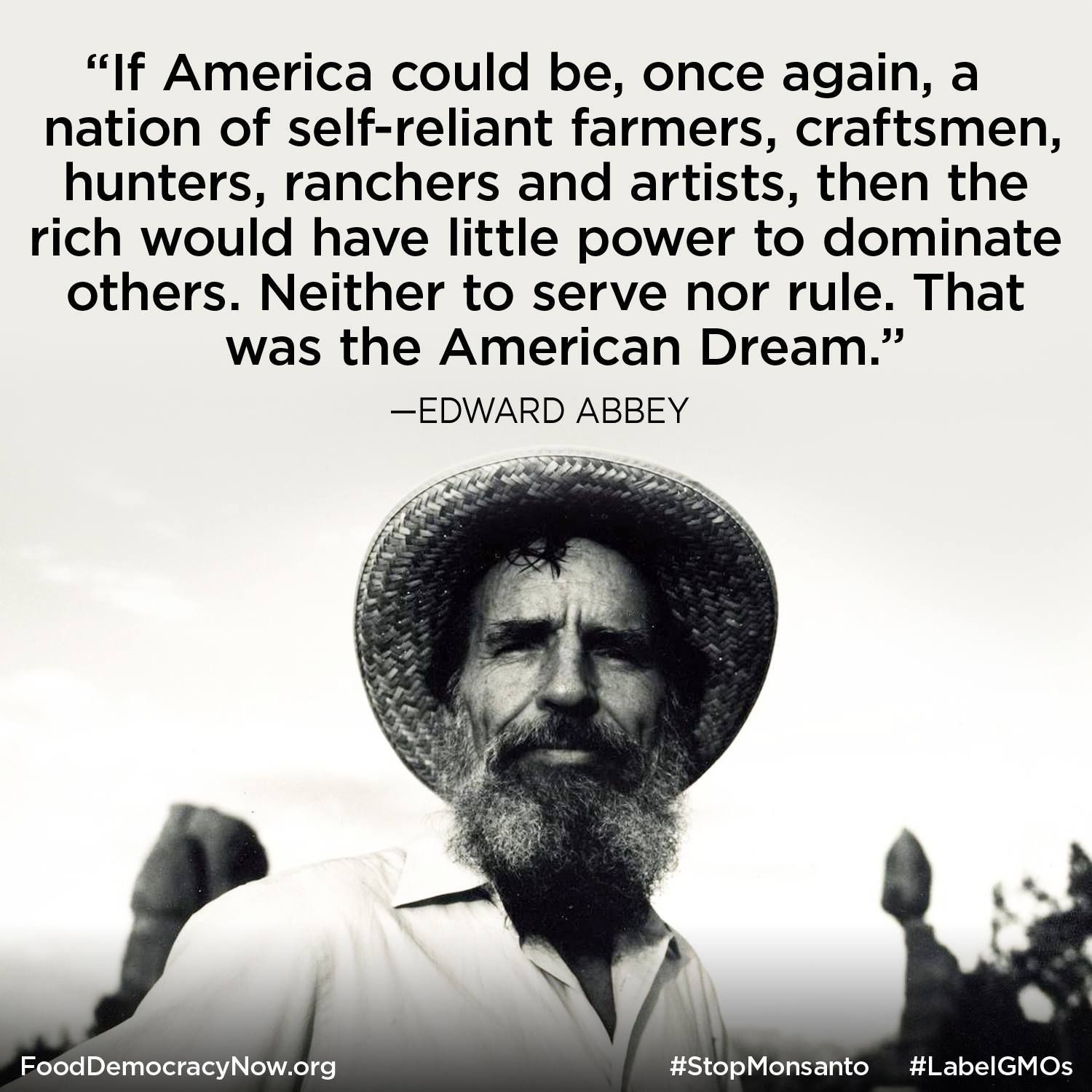 Edward Abbey Ed Abbey Quote About Self Reliance And Growing Food