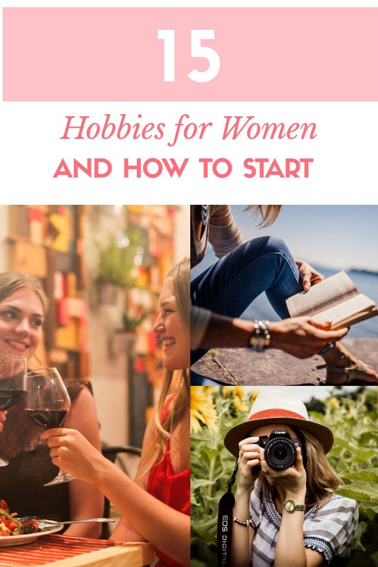 15 Hobbies for Women who want a hobby but dont know where