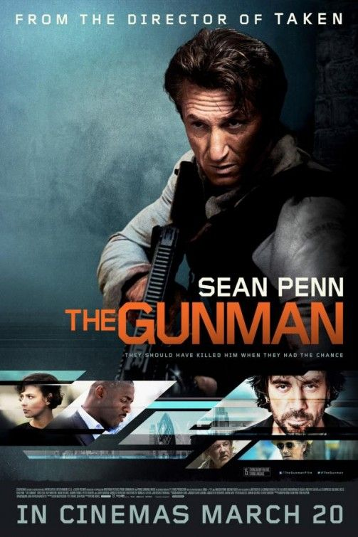 The Gunman 2015 Tagline They Should Have Killed Him When They