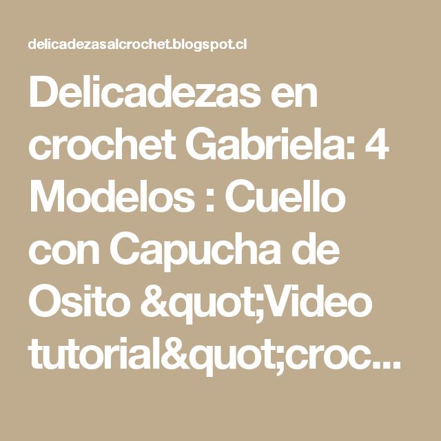 Delicadezas en crochet Gabriela: 4 Modelos : Cuello con Capucha de ...