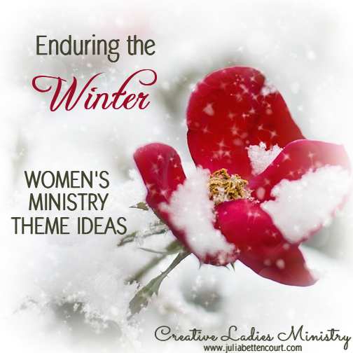 Enduring the Winter Womens Ministry Theme Creative Ladies