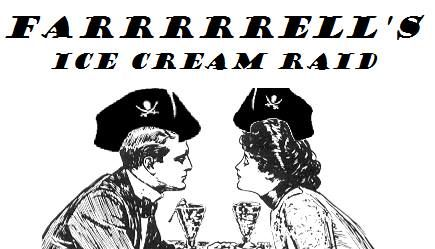 June 5th  Farrell's Pirate Ice Cream Raiding YOU MUST RSVP to be part of the raid