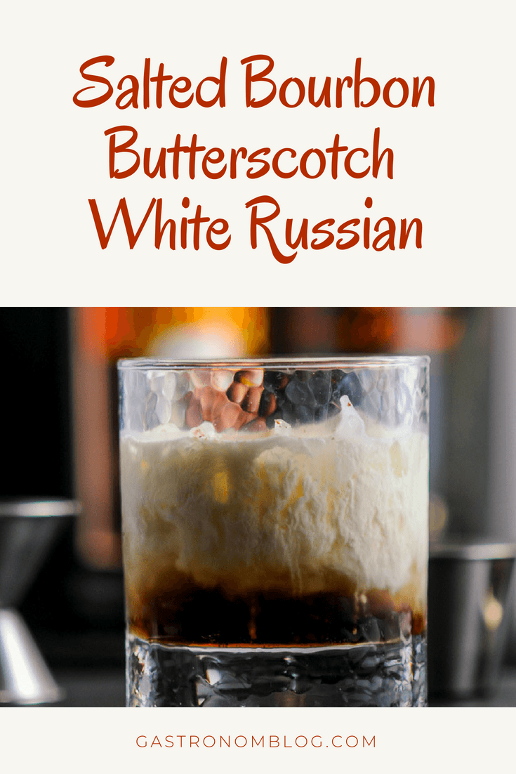 Salted Bourbon Butterscotch White Russian Cocktail With Caramel Vodka Mocha Kahlua Butterscotch Sauce Half And Half Or Cr White Russian Vodka Cocktails Food