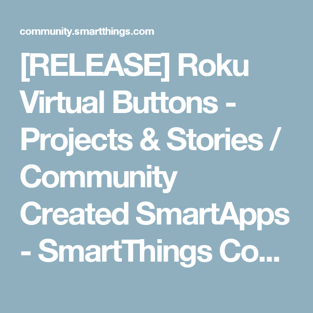 RELEASE] Roku Virtual Buttons - Projects & Stories