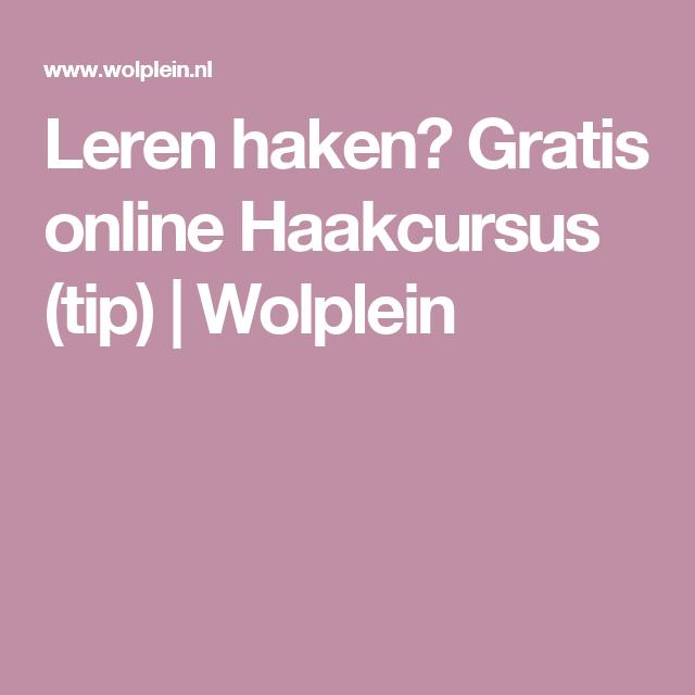 Leren Haken Gratis Online Haakcursus Tip Wolplein Haken