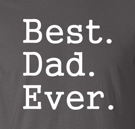 Best Dad Ever T-Shirt | Fathers Day Gift | Shirt | Christmas Gift ...