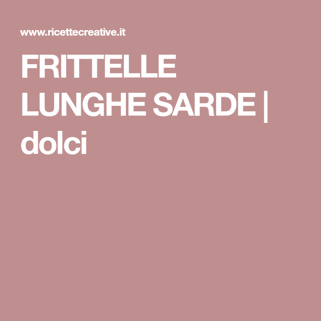 FRITTELLE LUNGHE SARDE   dolci