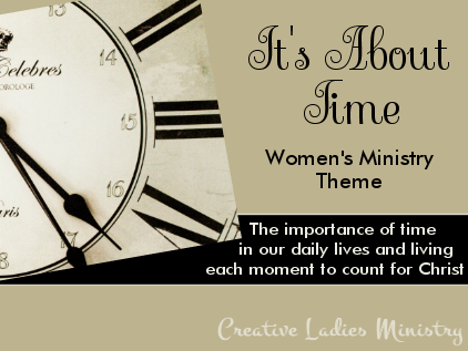 Its About Time  Womens Ministry Theme  from Creative Ladies Ministry.