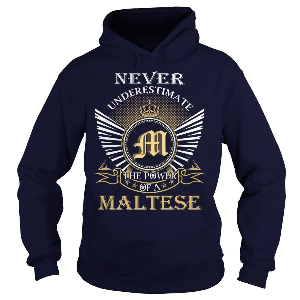Never Underestimate the power of a MALTESE T-Shirts, Hoodies. SHOPPING NOW ==► https://www.sunfrog.com/Names/Never-Underestimate-the-power-of-a-MALTESE-Navy-Blue-Hoodie.html?id=41382