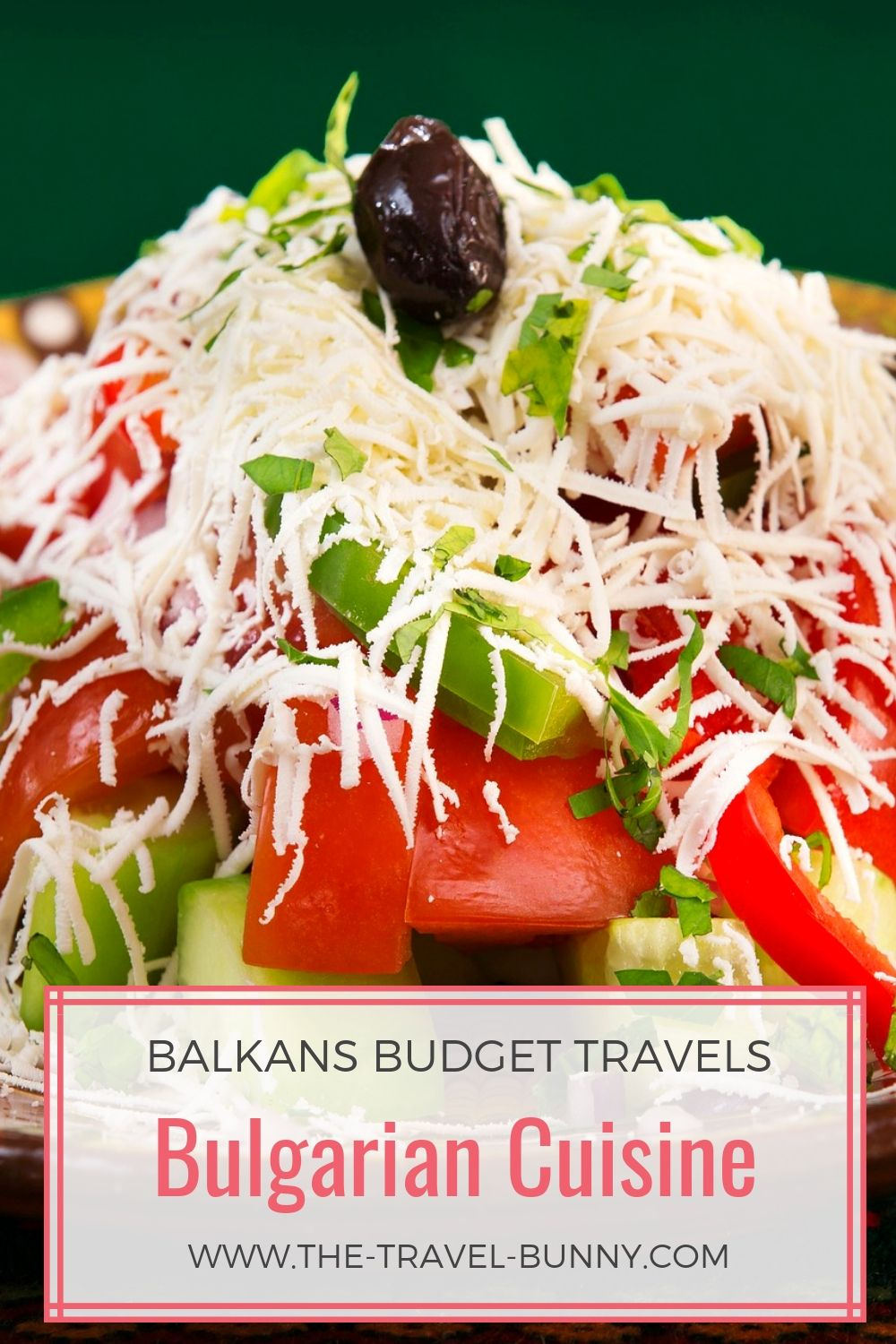 Best 5 Things To Eat And Drink In Bulgaria The Travel Bunny Greek Food Traditional Shopska Salad Spicy Recipes