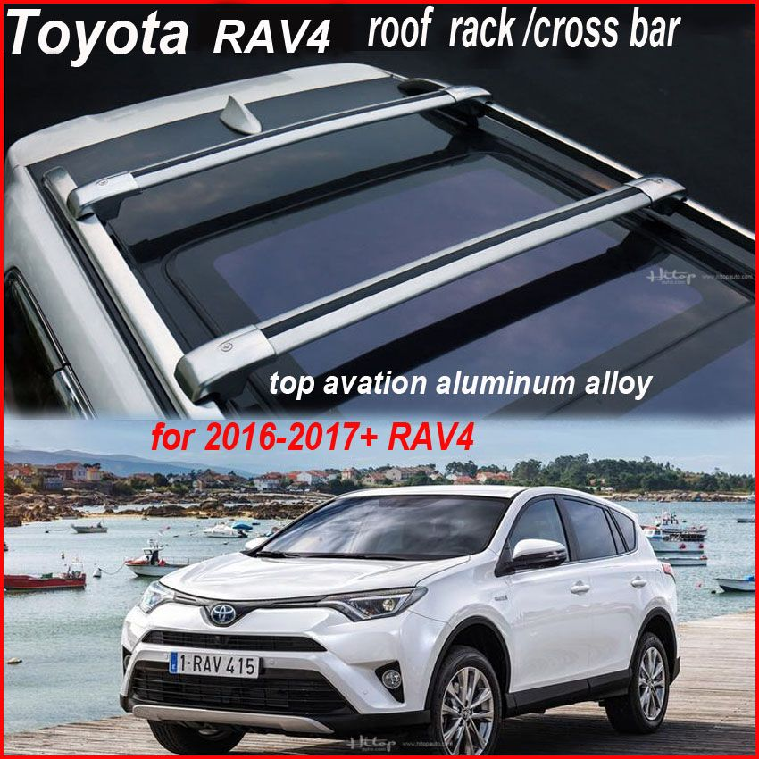 For Toyota Rav4 Cross Bar Roof Rack Rail Roof Bar Top Aviation Aluminum Alloy Hottest In China Recomended Free Shipping To Asian Af Roof Rack Toyota Rav4 Rav4
