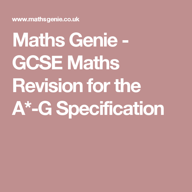 Maths Genie - GCSE Maths Revision for the A*-G Specification | maths ...