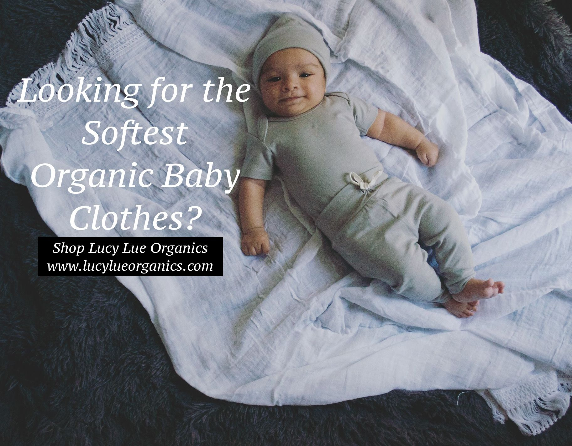 To shop this exclusive look visit Lucy Lue Organics for the softest