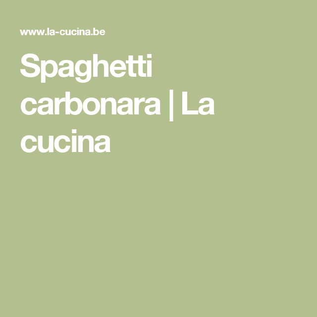 Spaghetti carbonara   La cucina