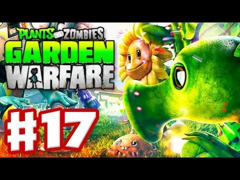 Plants vs. Zombies: Garden Warfare - Gameplay Walkthrough Part 17 ...
