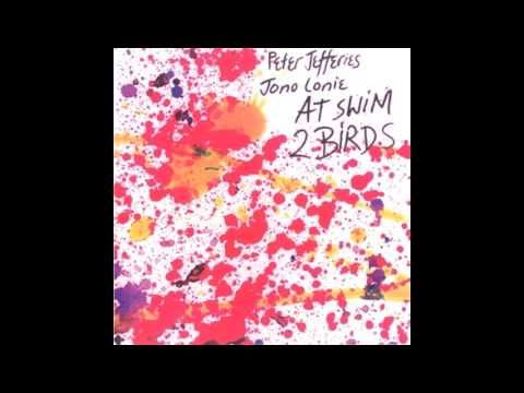 Peter Jefferies & Jono Lonie - Piano (One) [At Swim 2 Birds] 1987
