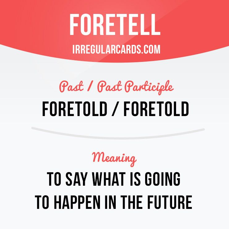 High Quality Our #irregularverb Of The Day Is U201cForetellu201d, Which Means