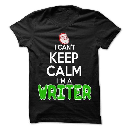 Keep Calm Writer... Christmas Time ... - 0399 Cool Job Shirt ! #sunfrogshirt #merrychristmas #christmas