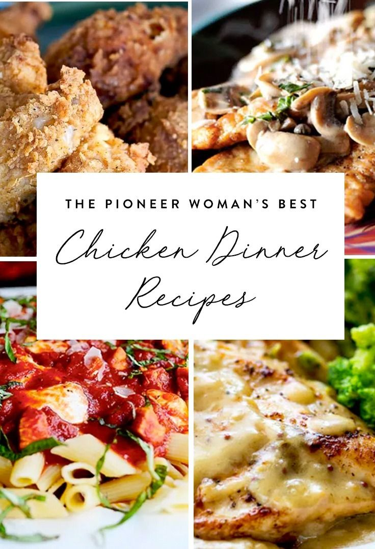 The Pioneer Woman S Best Chicken Dinner Recipes Food Pinterest