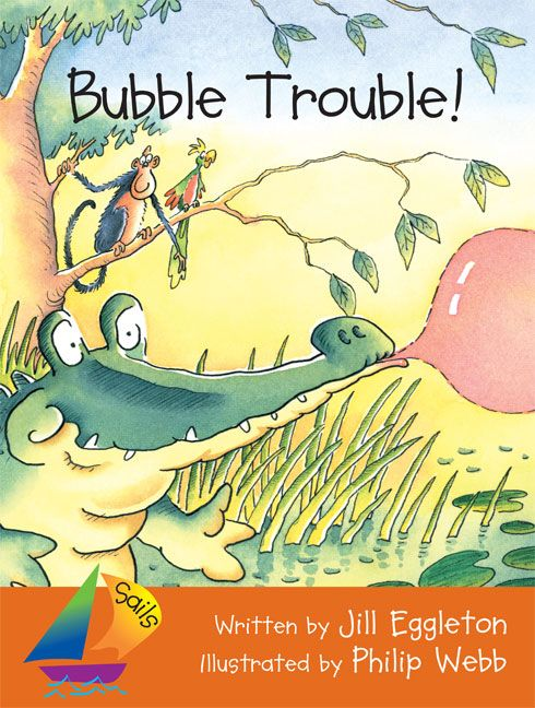 Bubble Trouble By Jill Eggleton All Of Her Stories Are Wonderful