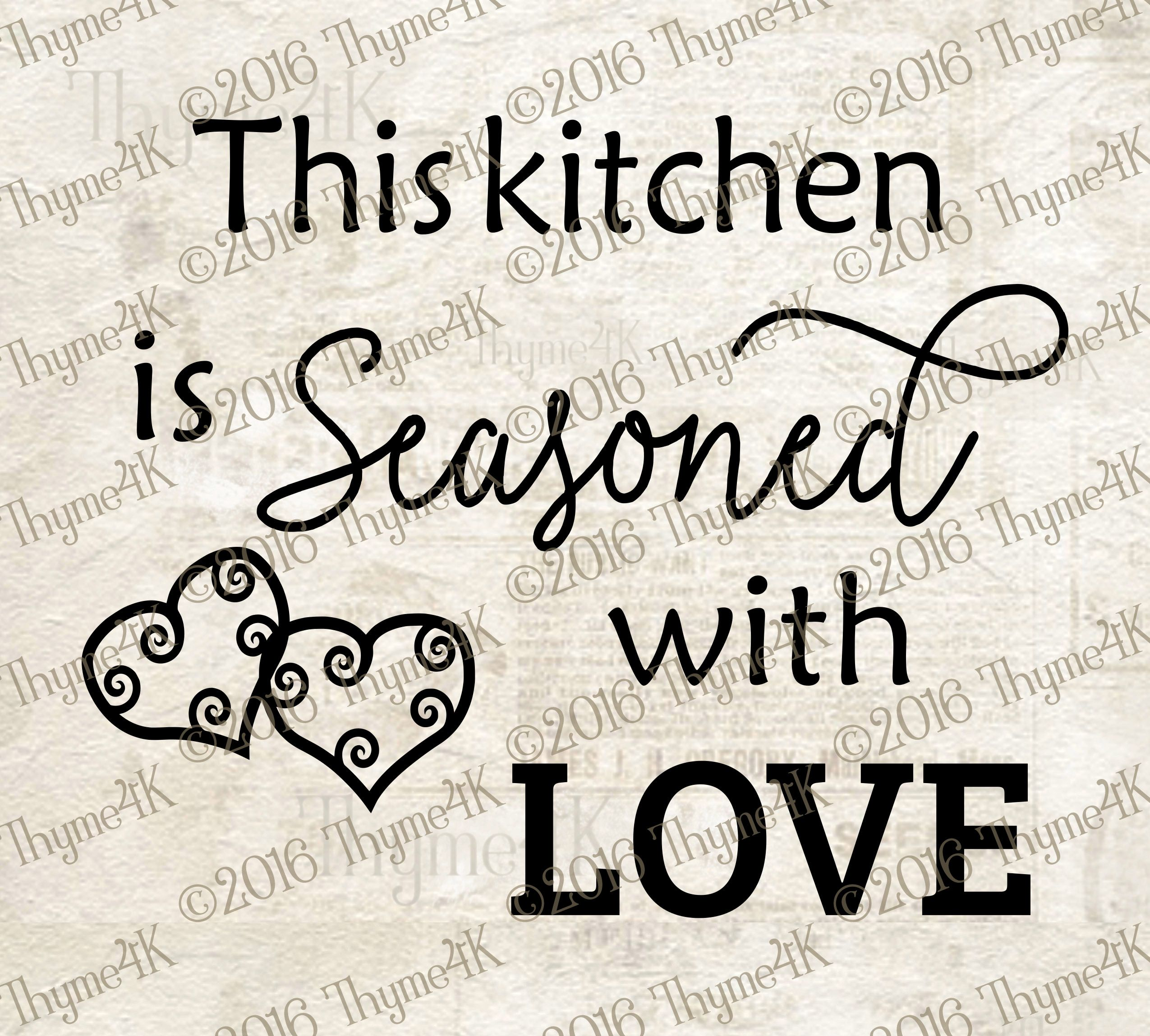 """Download {FREE Cut File} """"This kitchen is Seasoned with Love ..."""