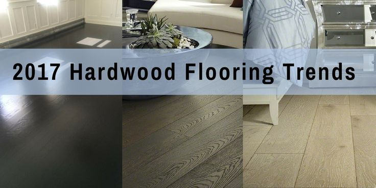 2017 Hardwood Flooring Trends 13 Trends To Follow Flooring