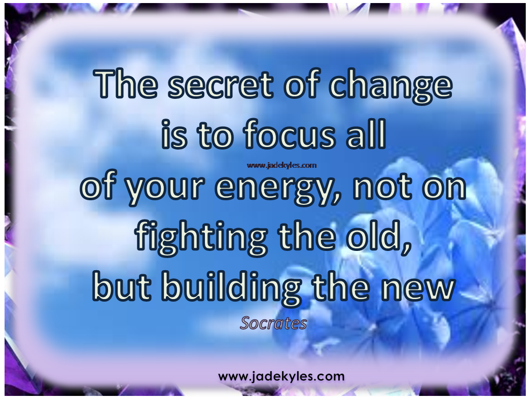 Psychic Quotes Change*´¨•´¸.•*´¨ ¸.•*¨ Blessings ¸.•´ ¸.•` ¤ Jade Xxx