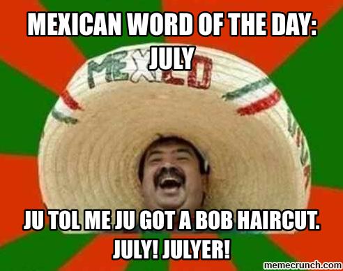 732f313180f7d7d94c84d688280c395c mexican word of the day meme annoying mexican meme generator,Meme Word Generator
