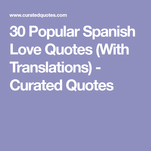 30 Popular Spanish Love Quotes (With Translations ...