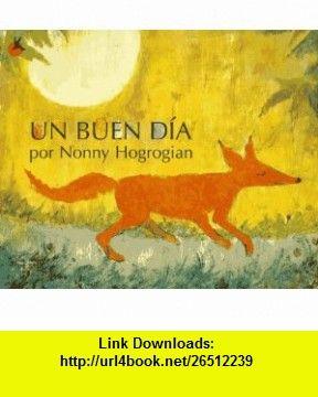 Un Buen Dia (One Fine Day) (Spanish Edition) (9780689814143) Nonny Hogrogian, Carlos R. Parras , ISBN-10: 0689814143  , ISBN-13: 978-0689814143 ,  , tutorials , pdf , ebook , torrent , downloads , rapidshare , filesonic , hotfile , megaupload , fileserve