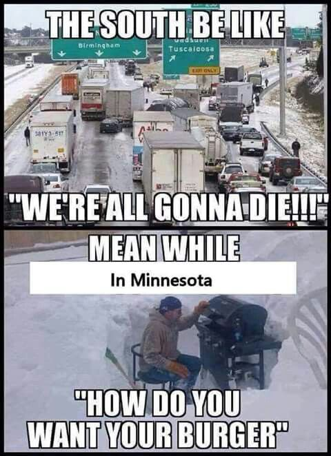 Yes I Have Grilled Out In The Snow Before Minnesota Funny
