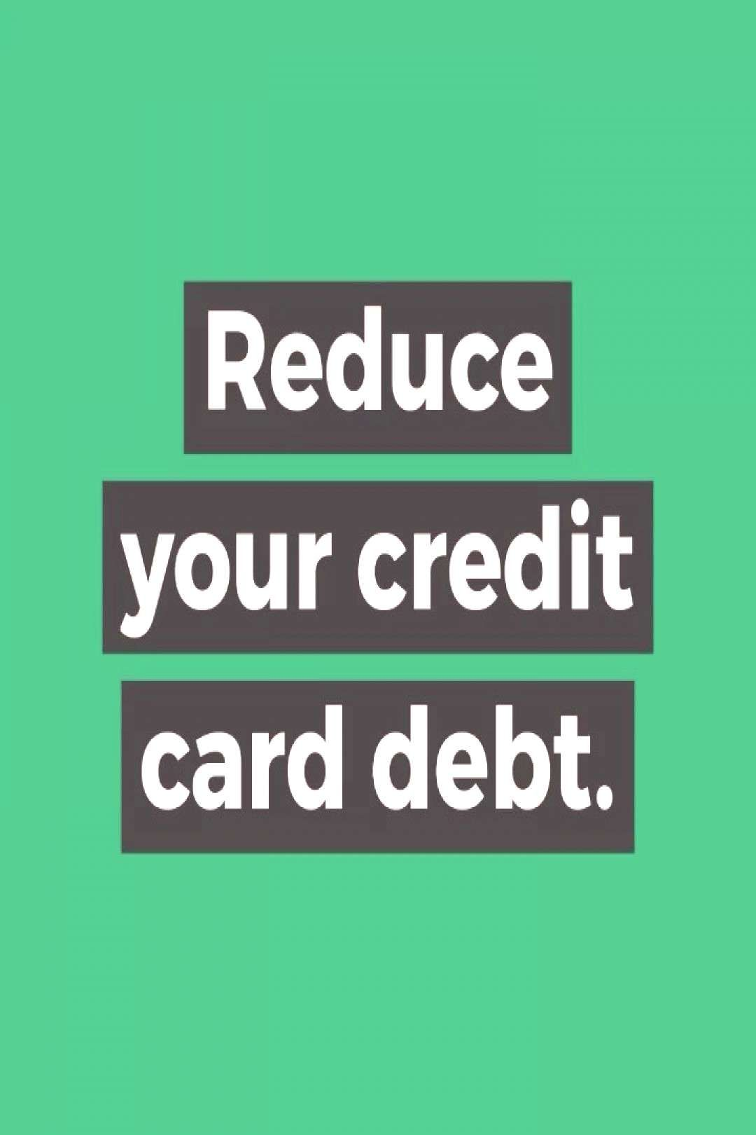 Savingmoney Reducing Reduce Credit Start Your Card Debt With Goal Of A Reduce Your Credit Card Credit Card Website Budgeting Tips Credit Cards Debt