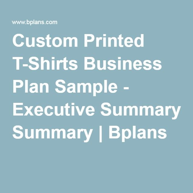 Custom Printed T-Shirts Business Plan Sample - Executive Summary - career plan template example