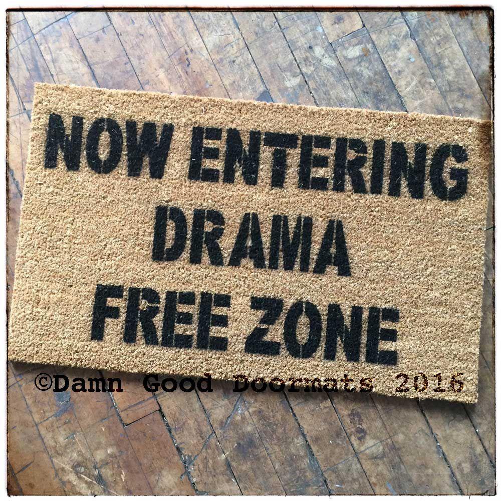 Drama Free Zone Door Mat Drama Free Funny Doormats