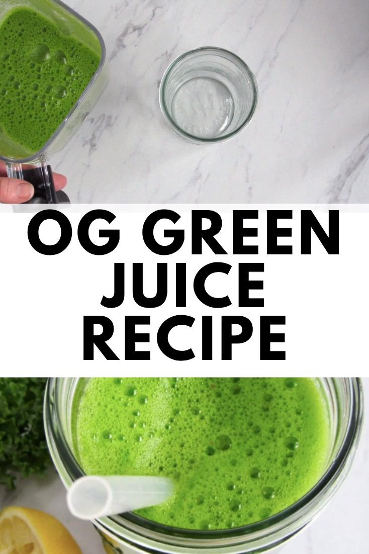 OG Green Juice Recipe Made In A Blender!