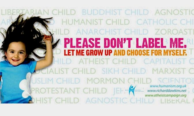Please don't label a child. Let them grow up & choose for themselves! No Indoctrination!