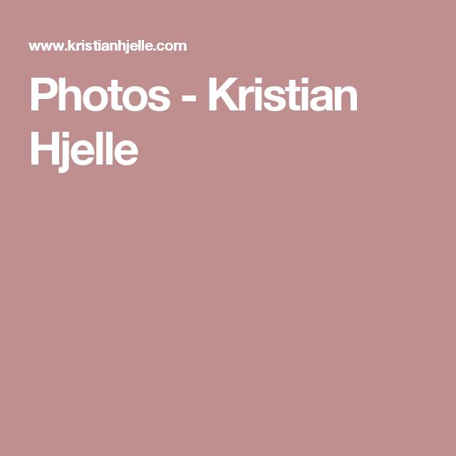 Photos - Kristian Hjelle