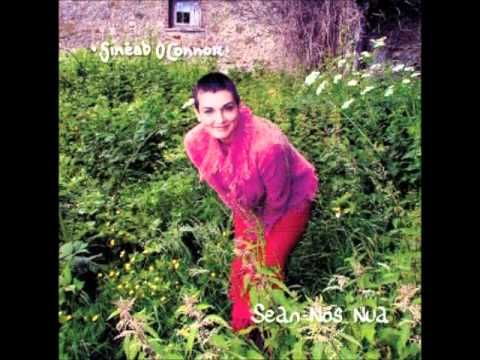 A traditional Irish song beautifully covered by Sinéad O'Connor. From her album Sean-Nós Nua.