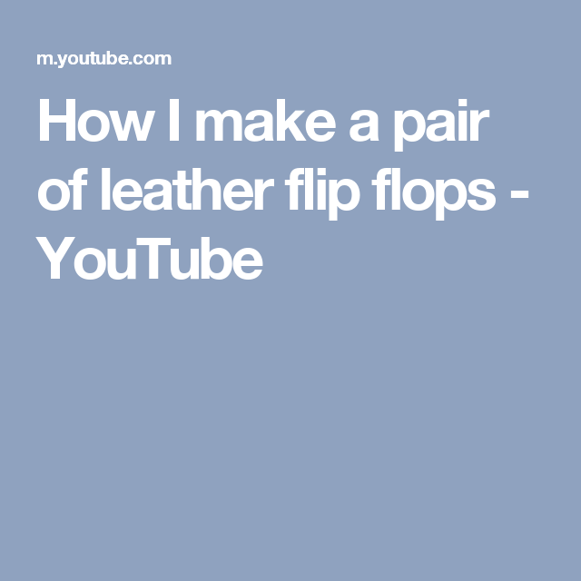 0f0ebab80 How I make a pair of leather flip flops - YouTube Leather Flip Flops
