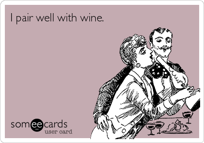 "I pair well with wine.  www.LiquorList.com  ""The Marketplace for Adults with Taste"" @LiquorListcom   #LiquorList"