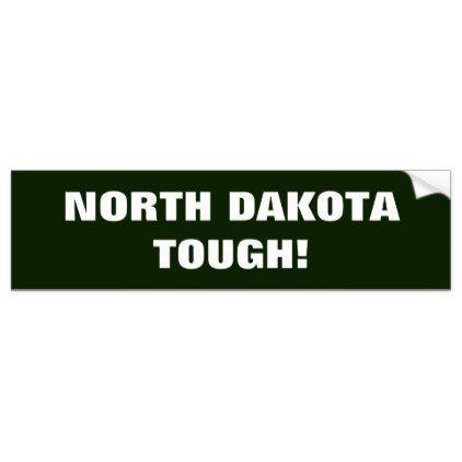 North dakota tough bumper sticker plain gifts style diy cyo