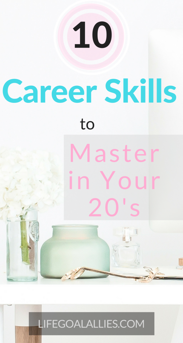 10 Career Skills To Master In Your 20s Career Career
