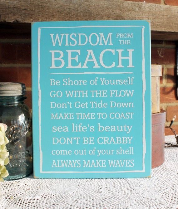 Wisdom From The Beach Wood Sign For A Beach Cottage Beach Signs