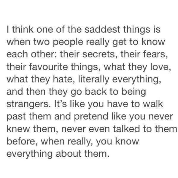 I Think One Of The Saddest Things Is When Two People Really Get To