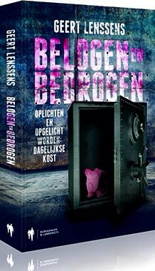 Coming soon... Geert Lenssens, Belogen en bedrogen, Oplichting is dagelijkse kost, Borgerhoff & Lamberigts, 2014.